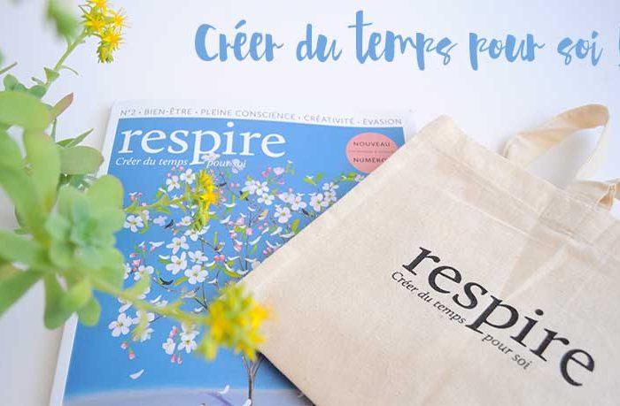 Le nouveau magazine respire : prenez du temps pour vous et évadez-vous !